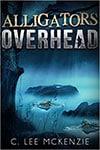 Alligators Overhead Book Cover and Mark Malatesta Review