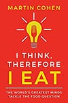 Book Cover for I Think Therefor I Eat by Martin Cohen PhD