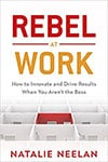 Book Cover for Rebel At Work by Natalie Neelan